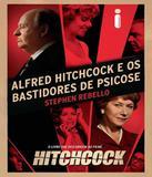 Alfred Hitchcock E Os Bastidores De Psicose - Intrinseca