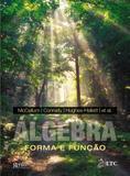 Álgebra - Forma e Função - Ltc