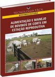 Alimentação e manejo de bovinos de corte em estação reprodutiva - Lk