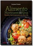 Alimento, movimento  alma: receitas funcionais pa - Editora sesi