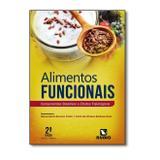 Alimentos Funcionais. Componentes Bioativos e Efeitos Fisiológicos - Livraria e editora rubio ltda