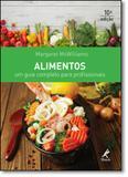 Alimentos: Um Guia Completo Para Profissionais - Manole (saude -tecnico) - grupo manole