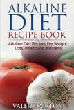 Alkaline Diet Recipe Book - Mihails konoplovs