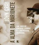 Alma Da Marionete, A - Um Breve Ensaio Sobre A Liberdade Humana - Record