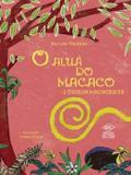 Alua do macaco e outras macaquices, o - Difusao cultural do livro