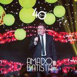 Amado Batista - Amado Batista 40 anos - CD - Som livre