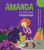 Amanda no país das vitaminas - nova edição - Ed. do brasil