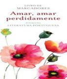 Amar, Amar Perdidamente - Leya brasil