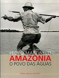 Amazônia: O Povo das Aguás - Terra virgem