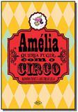 Amelia queria fugir com o circo - Dcl