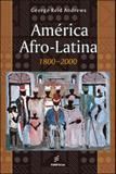America afro-latina - 1800 - 2000 - Edufscar