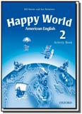 American happy world: activity book - level 2 - Oxford