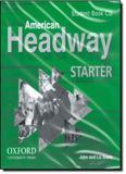 American Headway Starter Student Book Cd - Oxford do brasil