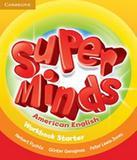 American Super Minds Starter - Workbook - Cambridge