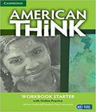 American Think - Starter - Workbook With Online Practice - Cambridge