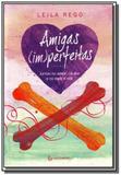 Amigas im perfeitas: juntas no amor, na dor e no r - Autentica