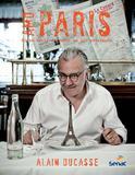 Amo Paris : Minha Paris do sabor em 200 endereços