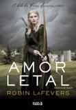Amor Letal - O Clã das Freiras Assassinas - Livro Três - Plataforma 21