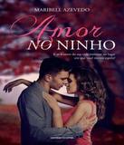 Amor No Ninho - Universo dos livros