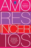 Amores incertos - Editora europa