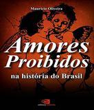 Amores Proibidos Na Historia Do Brasil - Contexto