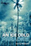 An Ice Cold Paradise - Down  out books ii, llc