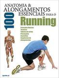 Anatomia  100 alongamentos essenciais para o running - Sportbook