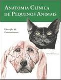 Anatomia Clínica de Pequenos Animais - Guanabara koogan