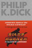 Androides sonham com ovelhas elétricas? - Blade Runner