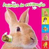 Animais de Estimação. Veja Meus Amigos Fofinhos - Yoyo books