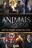 Animais fantasticos e onde habitam - guia do mundo magico do filme - Rocco jovens leitores