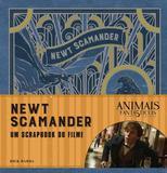 Animais Fantásticos e Onde Habitam: Newt Scamander - o Scrapbook do Filme - Galera record