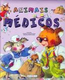 Animais médicos: Col. Eu quero ser - Girassol