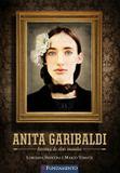Anita Garibaldi - Heroína De Dois Mundos