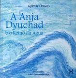 Anja dyuchad e o reino da agua - Editora h