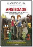 Ansiedade: como enfrentar o mal do seculo para fil - Editora benvira
