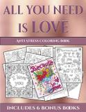 Anti Stress Coloring Book (All You Need is Love) - West suffolk cbt service ltd