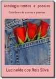 Antologia: contos   e   poesias - Autor independente