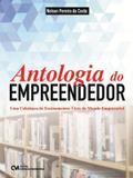 Antologia do empreendedor - uma coletanea de ensinamentos uteis do mundo empresarial - Ciencia moderna