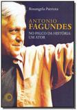 Antonio fagundes - no palco da historia - um ator - Perspectiva
