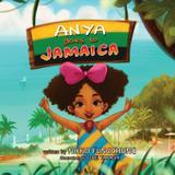 Anya Goes to Jamaica - Nikko fungchung