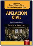 Apelacion civil: teoria y practica - coleccion pro - Jurua