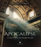 Apocalipse - A Historia De Padre Elias - Eclesiae