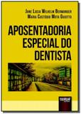 Aposentadoria especial do dentista - Jurua