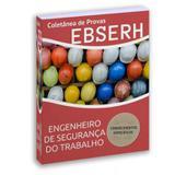 Apostila Coletânea De Provas Engenheiro Segurança Do Trabalho Ebserh - Livraria exata