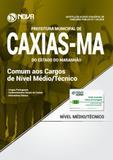 Apostila Prefeitura de Caxias - MA - Comum aos Cargos de Nível Médio/Técnico - Nova concursos