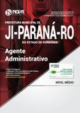 Apostila Prefeitura de Ji-Paraná-RO - Agente Administrativo - Nova concursos
