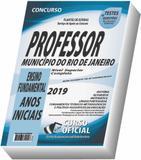 Apostila Sme Rj 2019 Professor - Rio De Janeiro - Anos Iniciais - Curso oficial