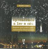 APRENDENDO A LER O CEU - 2ª ED - Livraria da fisica