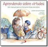 Aprendendo sobre virtudes: um manual para se tomar - Paulus
